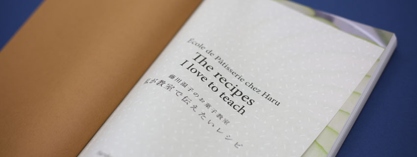 The recipes I love to teach<br> 藤川温子のお菓子教室<br>私が教室で伝えたいレシピ
